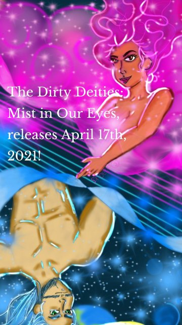 The Dirty Deities: Mist in Our Eyes, releases April 17th, 2021!