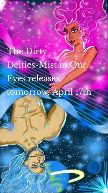 The Dirty Deities-Mist in Our Eyes releases tomorrow, April 17th