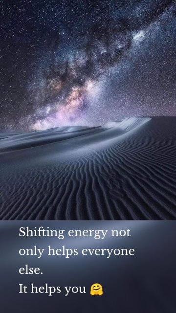 Shifting energy not only helps everyone else. It helps you 🤗