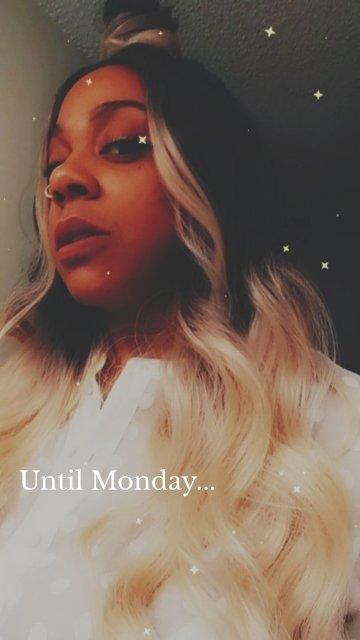 Until Monday...