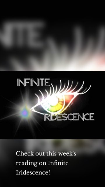 Check out this week's reading on Infinite Iridescence!