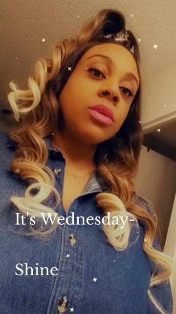 It's Wednesday- Shine