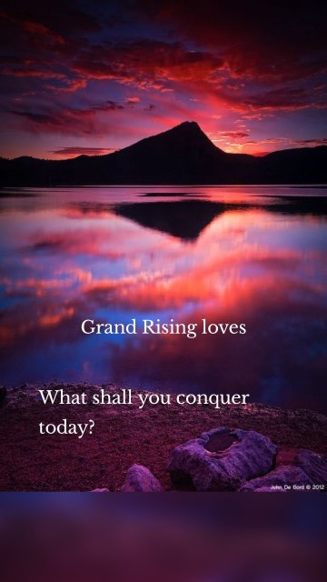 Grand Rising loves What shall you conquer today?