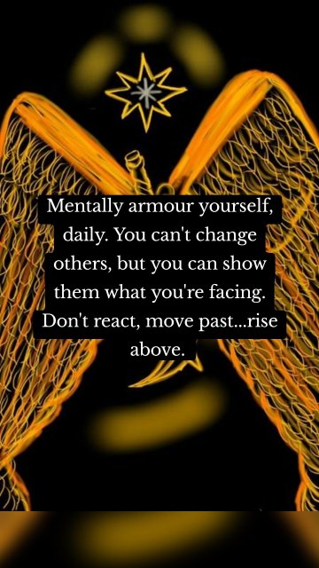 Mentally armour yourself, daily. You can't change others, but you can show them what you're facing. Don't react, move past...rise above.