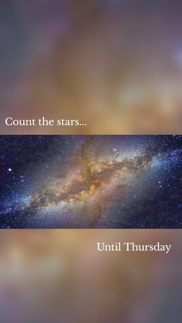 Count the stars... Until Thursday