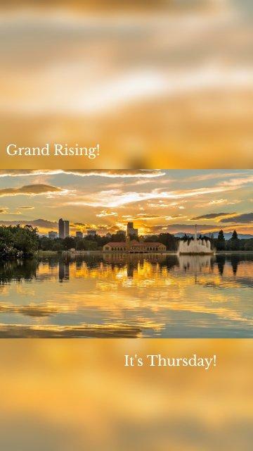 Grand Rising! It's Thursday!