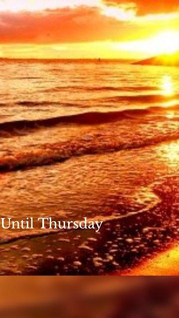 Until Thursday
