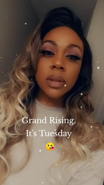 Grand Rising. It's Tuesday 😘