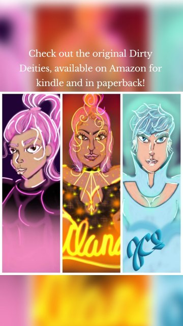 Check out the original Dirty Deities, available on Amazon for kindle and in paperback!