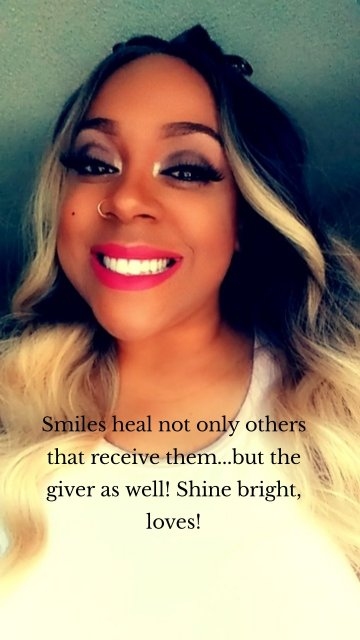 Smiles heal not only others that receive them...but the giver as well! Shine bright, loves!
