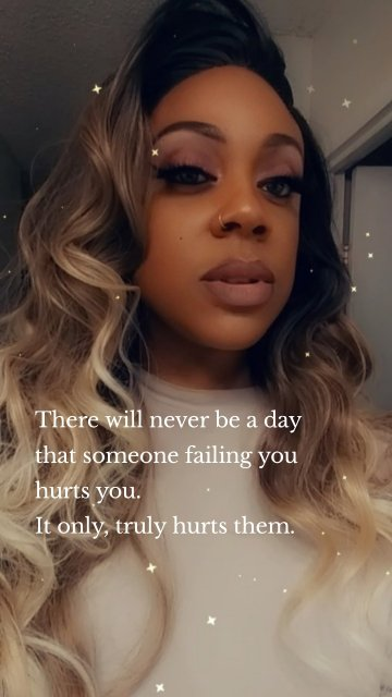 There will never be a day that someone failing you hurts you. It only, truly hurts them.