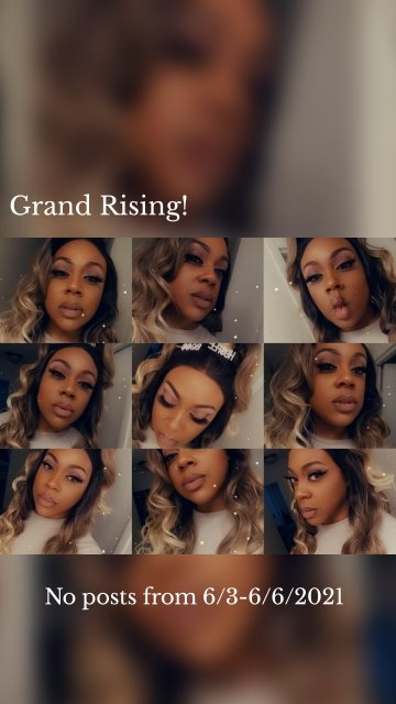 Grand Rising! No posts from 6/3-6/6/2021