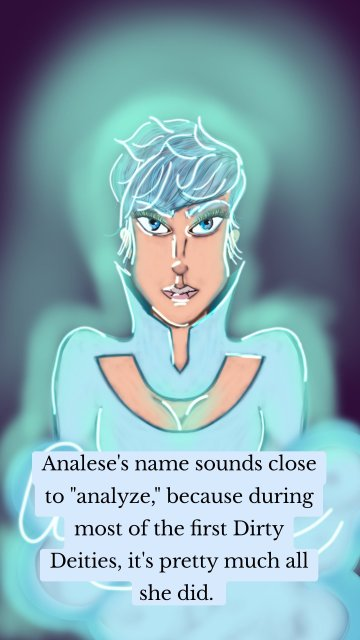 """Analese's name sounds close to """"analyze,"""" because during most of the first Dirty Deities, it's pretty much all she did."""