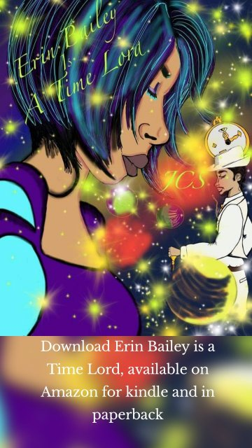Download Erin Bailey is a Time Lord, available on Amazon for kindle and in paperback