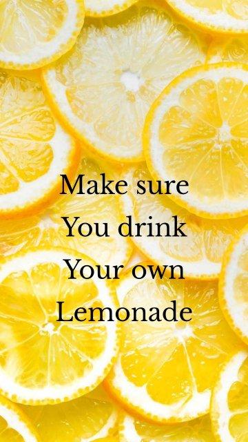 Make sure You drink Your own Lemonade