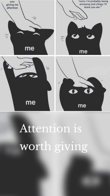 Attention is worth giving