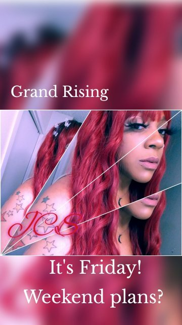 Grand Rising It's Friday! Weekend plans?