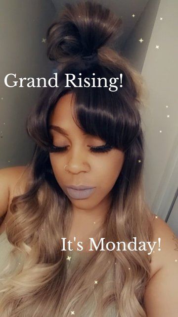 Grand Rising! It's Monday!
