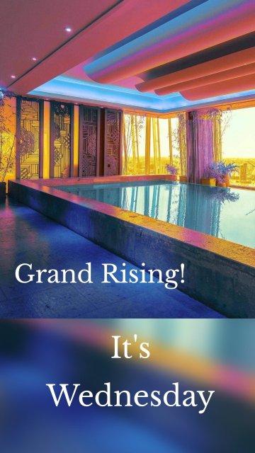 Grand Rising! It's Wednesday