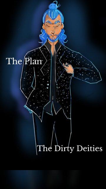 The Plan The Dirty Deities
